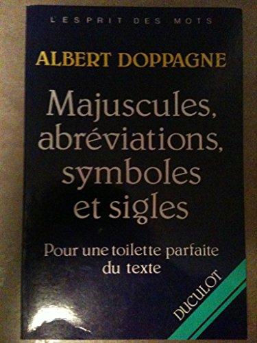 9782801109663: Majuscules, abréviations, symboles et signes: Pour une toilette parfaite du texte (L'Esprit des mots) (French Edition)