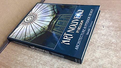 Art Nouveau in Belgium Architecture & Interior: Dierkens-Aubrey, Francoise &