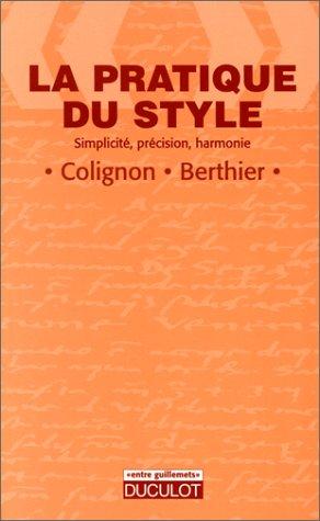 9782801111086: LA PRATIQUE DU STYLE. Simplicit�, pr�cision, harmonie