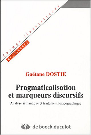 9782801113462: Pragmaticalisation et marqueurs discursifs (French Edition)