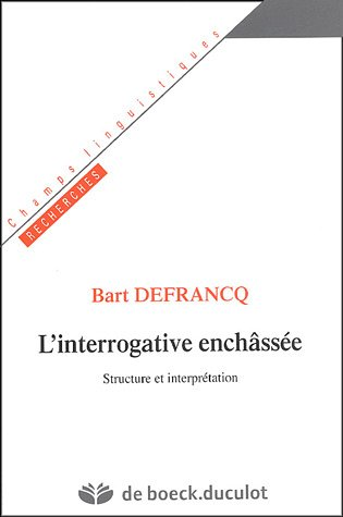 9782801113653: L'interrogative enchâssée : Structure et interprétation