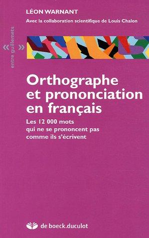 9782801113875: Orthographe et prononciation en français : Les 12 000 mots qui ne se prononcent pas comme ils s'écrivent