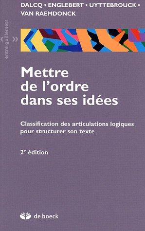 9782801113936: Mettre de l'ordre dans ses idées : Classification des articulations logiques pour structurer son texte