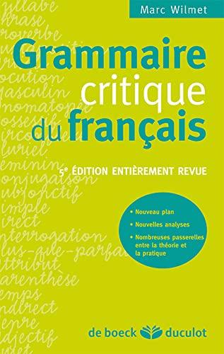 GRAMMAIRE CRITIQUE DU FRANCAIS: WILMET 5E ED 2010