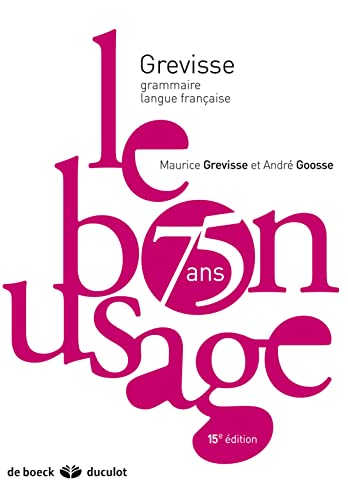 Le Bon Usage (French Edition) (2801116424) by Maurice Grevisse