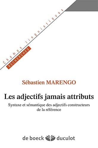 9782801116487: les adjectifs jamais attributs ; syntaxe et sémantique des adjectifs constructeurs de la référence