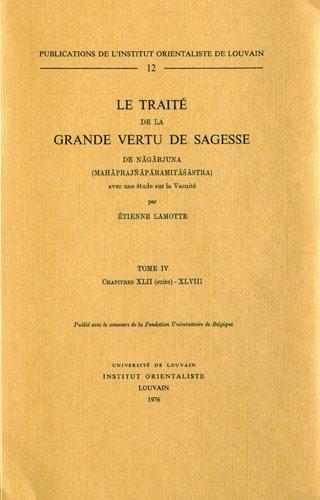 9782801700471: Le Traite de la Grande Vertu de Sagesse de Nagarjuna. T. IV, Chap. XLII (suite)-XLVIII. (Publications de l'Institut Orientaliste de Louvain) (French Edition)