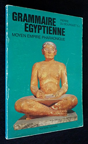 9782801701461: Grammaire egyptienne. Moyen Empire pharaonique. Methode progressive basee sur les armatures de cette langue. 2e ed.