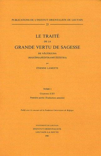 9782801701690: Le Traite de la Grande Vertu de Sagesse de Nagarjuna. T. I, Chap. I-XV. (Publications de l'Institut Orientaliste de Louvain) (French Edition)