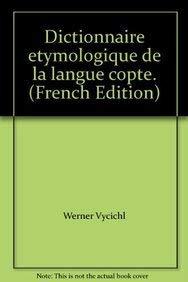 Dictionnaire etymologique de la langue copte. (French: Vycichl, Werner