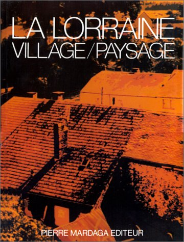 9782802100447: La Lorraine: Ensembles ruraux de Wallonie (Village/paysage) (French Edition)