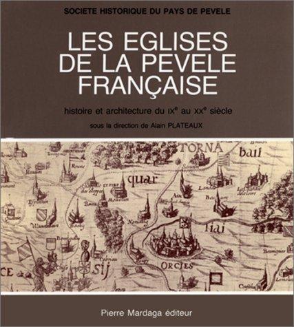 9782802100966: Les Eglises de la Pevele francaise: Histoire et architecture du IXe au XXe siecle (French Edition)