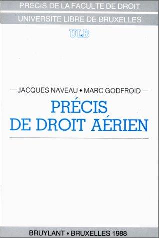 9782802704317: Precis de droit aerien (Precis de la Faculte de droit de l'Universite libre de Bruxelles) (French Edition)