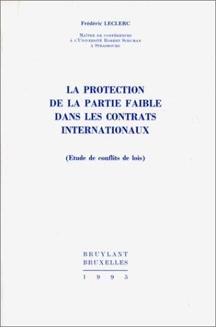 9782802706113: La Protection de la partie faible dans les contrats internationaux (Etudes de conflits de lois)