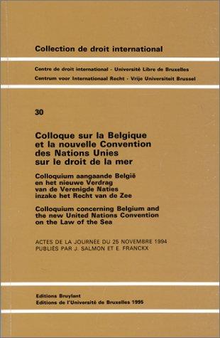Colloque sur la Belgique et la nouvelle Convention des Nations Unies sur le droit de la mer (2802706667) by Salmon, Jean; Franckx, Erik; Université libre de Bruxelles