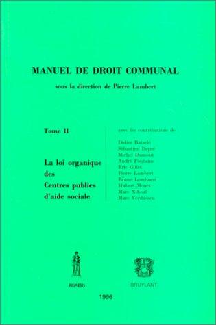 Manuel de droit communal, t.2. la loi organique des centres publics d'aide sociale (2802707329) by Pierre Lambert