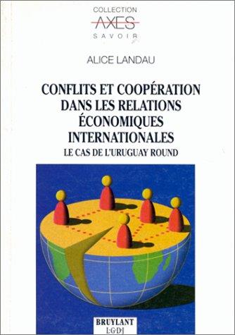 L'Uruguay round : Conflit et coopération dans: Alice Landau