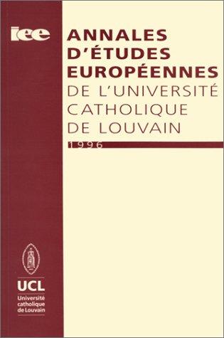 Annales d'études européennes de l'université catholique de Louvain, ...