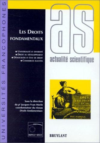 Les Droits fondamentaux: Universalite et diversite, droit au developpement, democratie et Etat de ...