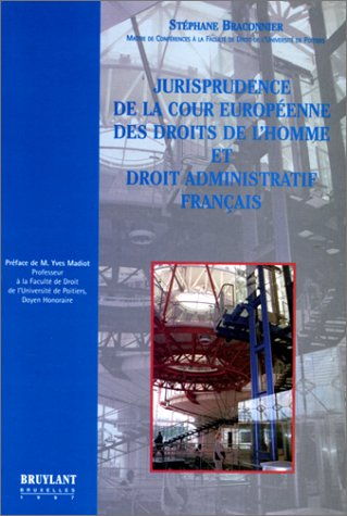 9782802710639: JURISPRUDENCE DE LA COUR EUROPEENNE DES DROITS DE L'HOMME ET DROIT ADMINISTRATIF FRANÇAIS