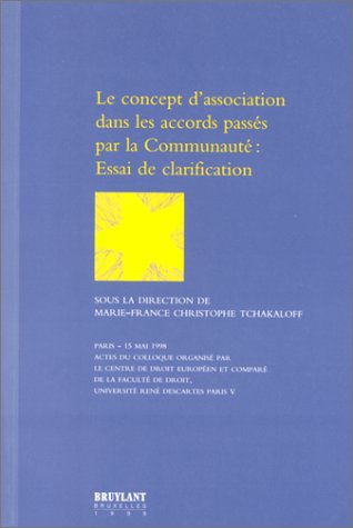 9782802712732: Le concept d'association dans les accords passés par la communauté : essai de clarification