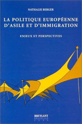 9782802712992: La Politique Européenne d'asile et immigration. Enjeux et perspectives