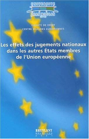 9782802714590: les effets des jugements nationaux dans les autres etats membres de l'union europeenne