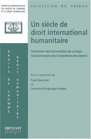 9782802714613: un siecle de droit international humanitaire