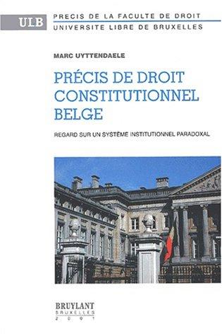 Précis de droit constitutionnel Belge. Regard sur: Uyttendaele, Marc