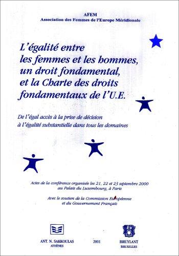 9782802714798: L'égalité entre les femmes et les hommes, un droit fondamental, et la Charte des droits fondamentaux de l'UE : De l'égal accès à la prise de décision à l'égalité substantielle dans tous les domaines