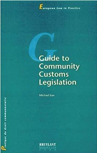 9782802715122: Guide to Community Customs Legislation