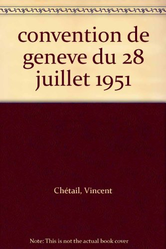 9782802715665: CONVENTION DE GENEVE DU 18/07/1951 STATUS REFUGIES 50 ANS APRES