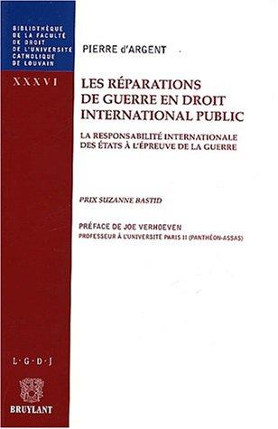 Les réparations de guerre en Droit international: Argent, P. d'