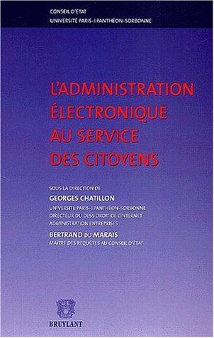L'administration électronique au service des citoyens: Chatillon, Georges; du Marais, ...