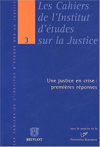 9782802716549: Une justice en crise : premières réponses. Actes de la journée d'études du 16 mai 2002 sur