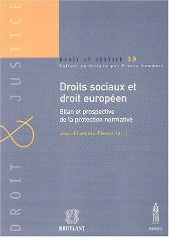 """""""droits sociaux et europeens ; bilan et perspective de la protection normative"""": ..."""