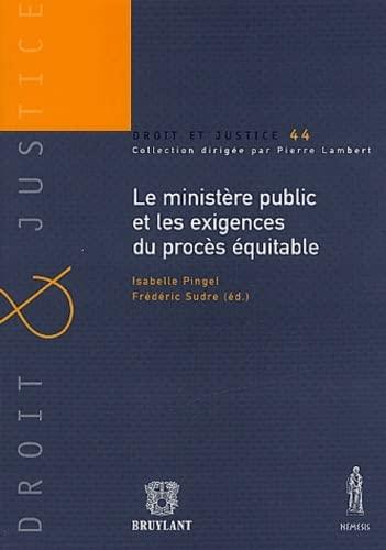 ministere public et les exigences du proces equitable: Fr�d�ric Sudre, Isabelle Pingel-Lenuzza