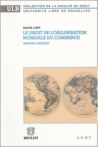 9782802717973: Le droit de l'Organisation mondiale du commerce : Analyse critique