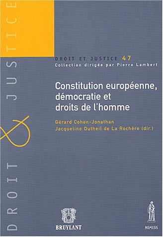 constitution europeenne, democratique et droits de l'homme: GERARD COHEN-JONATHAN
