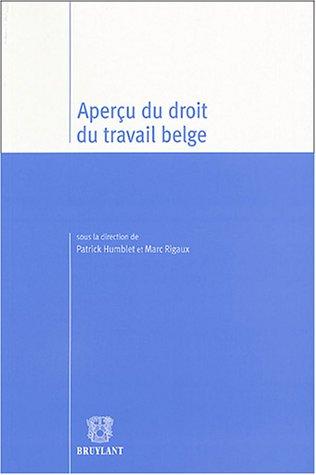 apercu du droit du travail belge: Marc Rigaux, Patrick Humblet, R Janvier, W Rauws
