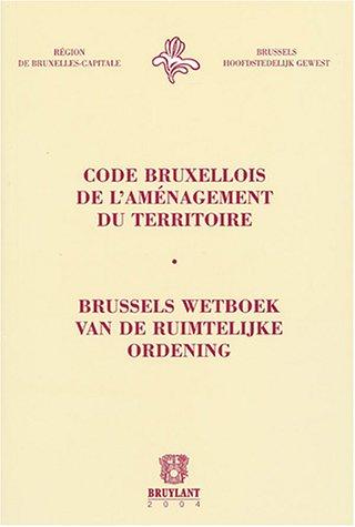 code bruxellois de l'amenagement du territoire: Joël Van Ypersele, Pascal Hanique, Sophie ...