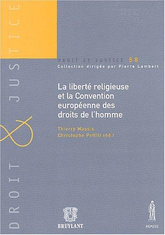 la liberte religieuse et la convention europeenne des droits de l'homme: Christophe Pettiti, ...