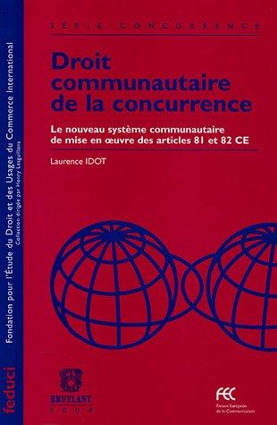 droit communautaire de la concurrence ; le nouveau système communautaire de mise en oeuvre des ...