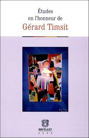 etudes en l'honneur de gerard timsit: Etienne Picard, Nicole Belloubet-Frier, Pascale Gonod, ...