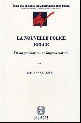 la nouvelle police belge: Lode Van Outrive