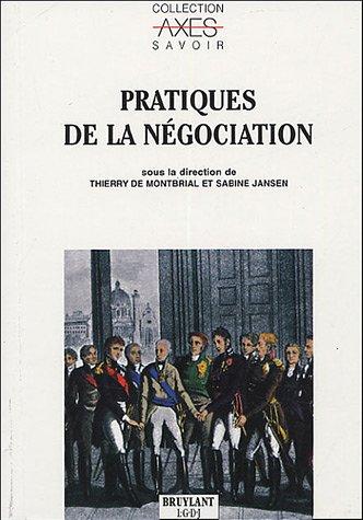 pratiques de la negociation: Sabine Jansen, Thierry de Montbrial