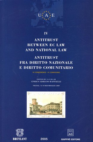 Antitrust Between EC Law and National Law (Volume 4) Antitrust Fra Diritto Nazionale e Diritto ...