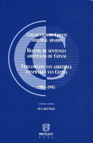 Collection of CEPANI Arbitral Awards / Recueil De Sentences Arbitrales Du CEPANI / ...