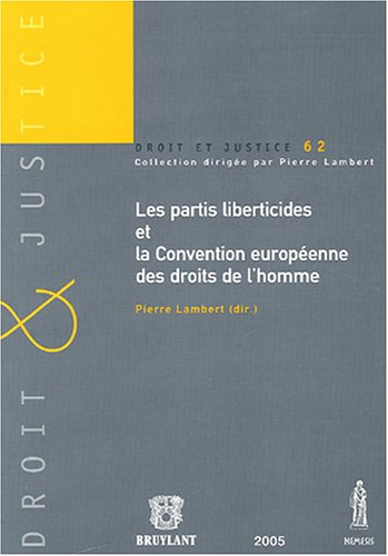 les partis liberticides et la convention europeenne des droits de l'homme (9782802720546) by [???]