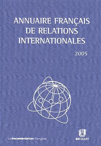 annuaire francais des relations internationales 2005 t.6: Constanze Villar, Emmanuelle Jouannet, ...
